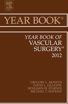 Book Year Book of Vascular Surgery 2012 - E-Book by Gregory L. Moneta, MD