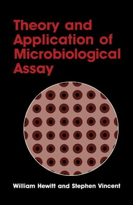 Book Theory and application of Microbiological Assay by Hewitt, William