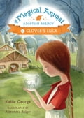 The Magical Animal Adoption Agency, Book 1: Clover's Luck 4156fffa-1d20-442a-a58f-6ea475916a15
