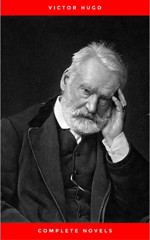 Complete Novels by Victor Hugo
