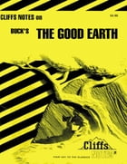 CliffsNotes on Buck's The Good Earth by Stephen V Huntley