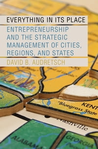 Everything in Its Place: Entrepreneurship and the Strategic Management of Cities, Regions, and…