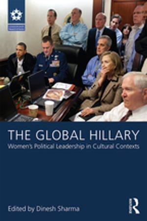 The Global Hillary Women's Political Leadership in Cultural Contexts