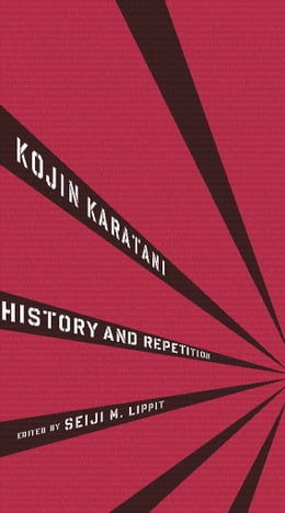 Book History and Repetition by Kojin Karatani