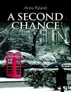 A Second Chance by Anna Ryland