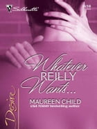 Whatever Reilly Wants... by Maureen Child