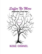 Suffer No More by Keke Chanel