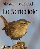 Lo Scricciolo by Alastair Macleod