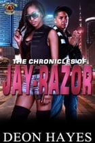 Chronicles of Jay Razor by Deon Hayes