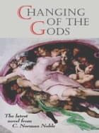 Changing of the Gods by C. Norman Noble