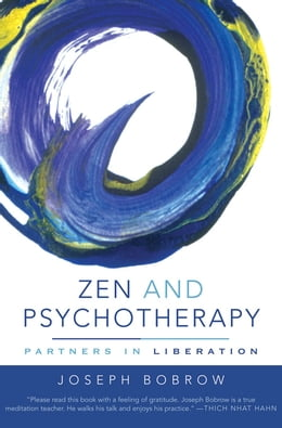 Book Zen and Psychotherapy: Partners in Liberation by Joseph Bobrow