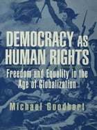 Democracy as Human Rights: Freedom and Equality in the Age of Globalization