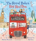 The Royal Baby's Big Red Bus Tour of London 92104067-3d4a-465b-8b6b-319605cb4379