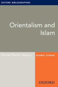 Orientalism and Islam: Oxford Bibliographies Online Research Guide