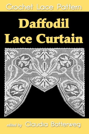 Daffodil Lace Curtain Filet Crochet Pattern Complete Instructions and Chart