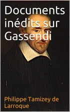 Documents inédits sur Gassendi by Philippe Tamizey de Larroque