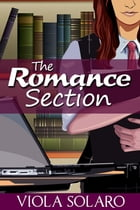 The Romance Section by Viola Solaro