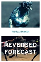 Reversed Forecast by Nicola Barker