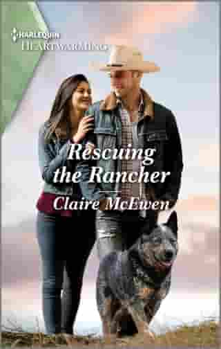 Rescuing the Rancher: A Clean Romance by Claire McEwen