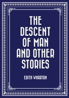 The Descent of Man and Other Stories by Edith Wharton
