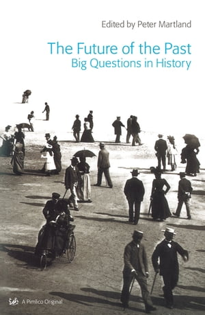 The Future Of The Past Big Questions in History