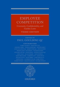 Employee Competition: Covenants, Confidentiality, and Garden Leave