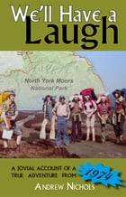 We'll Have a Laugh by Andrew Nichols