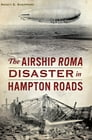 The Airship ROMA Disaster in Hampton Roads Cover Image