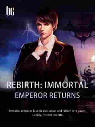 Rebirth: Immortal Emperor Returns: Volume 12 by BuFan