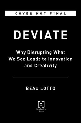 Book Deviate: The Science of Seeing Differently by Beau Lotto