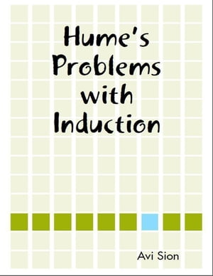 Hume's Problems with Induction by Avi Sion