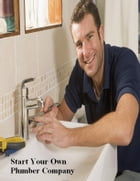 Start Your Own Plumber Company by V.T.