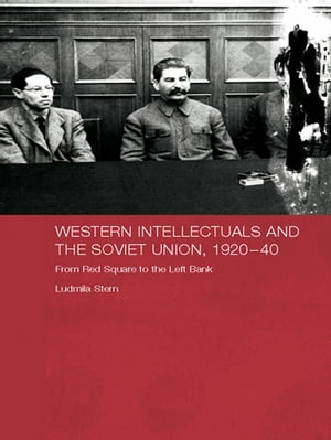 Western Intellectuals and the Soviet Union,  1920-40 From Red Square to the Left Bank