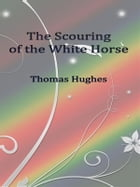 The Scouring of the White Horse by Thomas Hughes