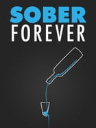 Sober Forever by Napoleon Hill