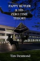 Pappy Butler & His Zero Time Theory