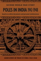 Poles in India 1942-1948 by Association of Poles in India 1942-1948