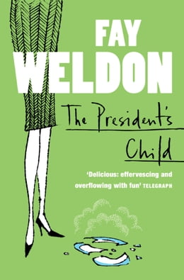 Book The President's Child by Fay Weldon