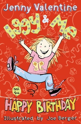 Book Iggy and Me and The Happy Birthday (Iggy and Me, Book 2) by Jenny Valentine