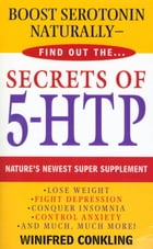 Secrets of 5-HTP: Nature's Newest Super Supplement by Winifred Conkling