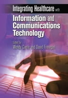Integrating Healthcare with Information and Communications Technology
