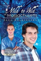 Mild to Wild in Massachusetts by Paul Walkingsky