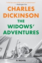 The Widows' Adventures: A Novel by Charles Dickinson