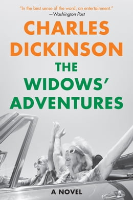 Book The Widows' Adventures: A Novel by Charles Dickinson