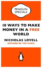 10 Ways to Make Money in a Free World by Nicholas Lovell