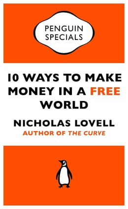 Book 10 Ways to Make Money in a Free World by Nicholas Lovell