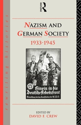 Book Nazism and German Society, 1933-1945 by Crew, David F.