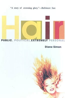 Book Hair: Public, Political, Extremely Personal by Diane Simon