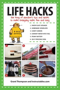 Life Hacks: The King of Random s Tips and Tricks to Make Everyday Tasks Fun and Easy