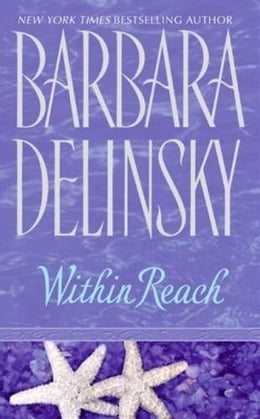 Book Within Reach by Barbara Delinsky
